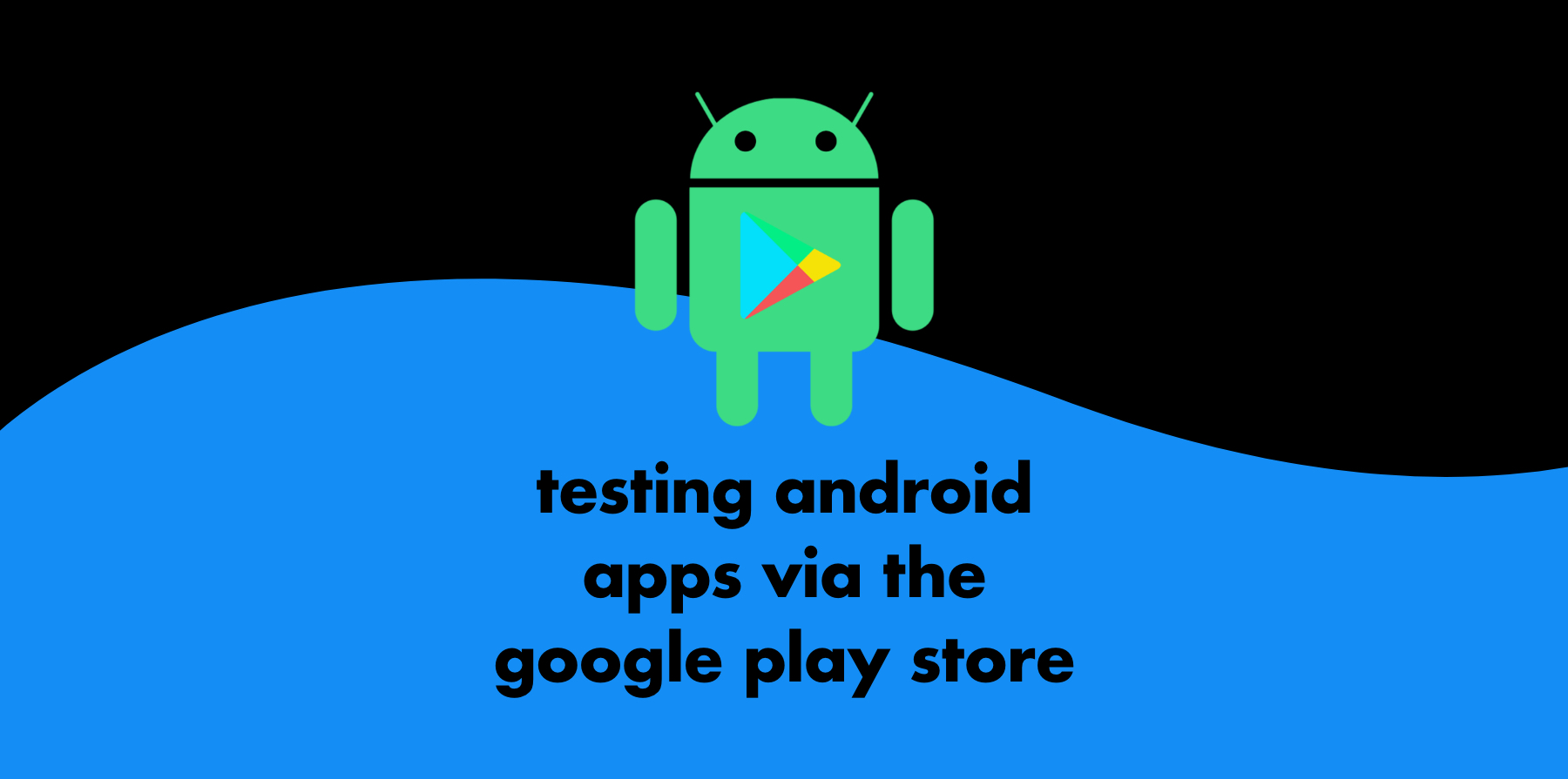 Testing Android Apps via the Google Play Store Image